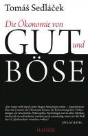 Die Ökonomie von Gut und BöseTomas Sedlacek