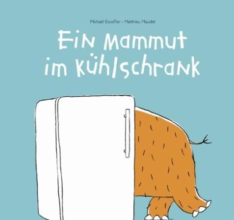 Ein Mammut im KühlschrankMichael Escoffier