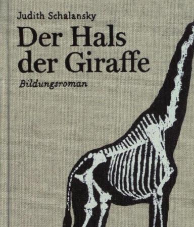 Der Hals der GiraffeJudith Schalansky