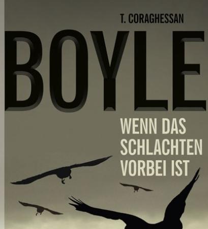Wenn das Schlachten vorbei istT.C. Boyle