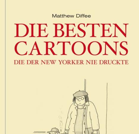 Die besten Cartoons, die der New Yorker nie druckteMatthew Diffee