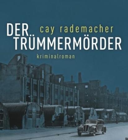 Der TrümmermörderCay Rademacher