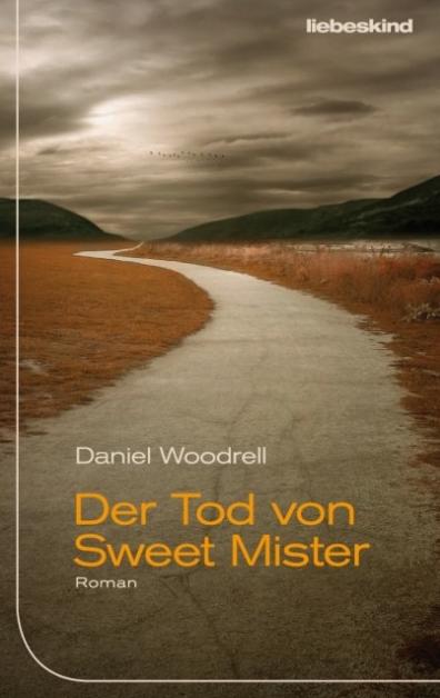 Der Tod von Sweet MisterDaniel Woodrell