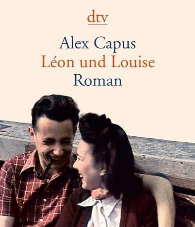 Léon und LouiseAlex Capus