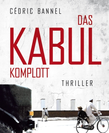 Das Kabul-KomplottCédric Bannel
