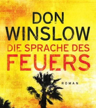 Die Sprache des FeuersDon Winslow