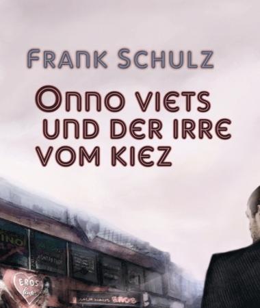 Onno Viets und der Irre vom KiezFrank Schulz