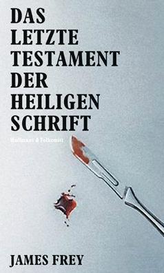 Das letzte Testament der Heiligen SchriftJames Frey