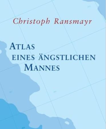 Atlas eines ängstlichen MannesChristoph Ransmayr