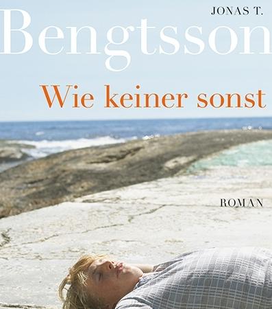 Wie keiner sonstJonas T. Bengtsson