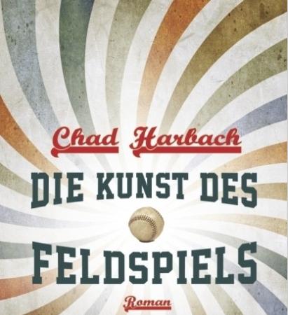 Die Kunst des FeldspielsChad Harbach