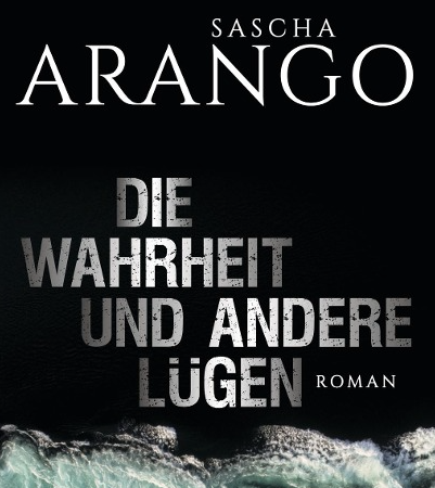 Die Wahrheit und andere LügenSascha Arango