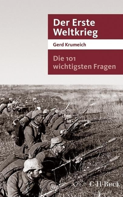 Die 101 wichtigsten Fragen – Der Erste WeltkriegGerd Krumeich