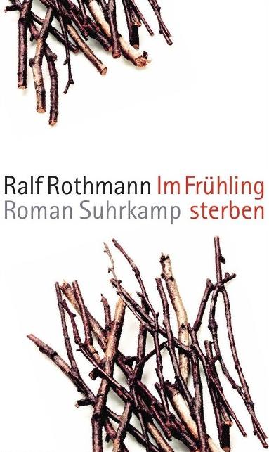 Im Frühling sterbenRalf Rothmann
