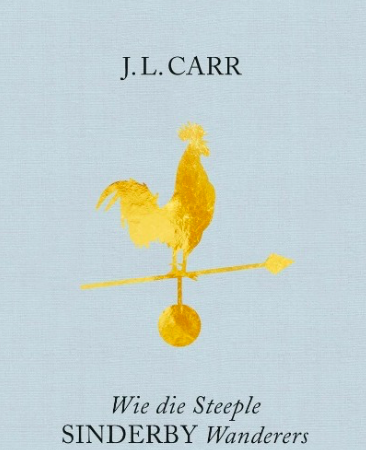 J.L. Carr: Wie die Steeple Cindery Wanderers den Pokal holten